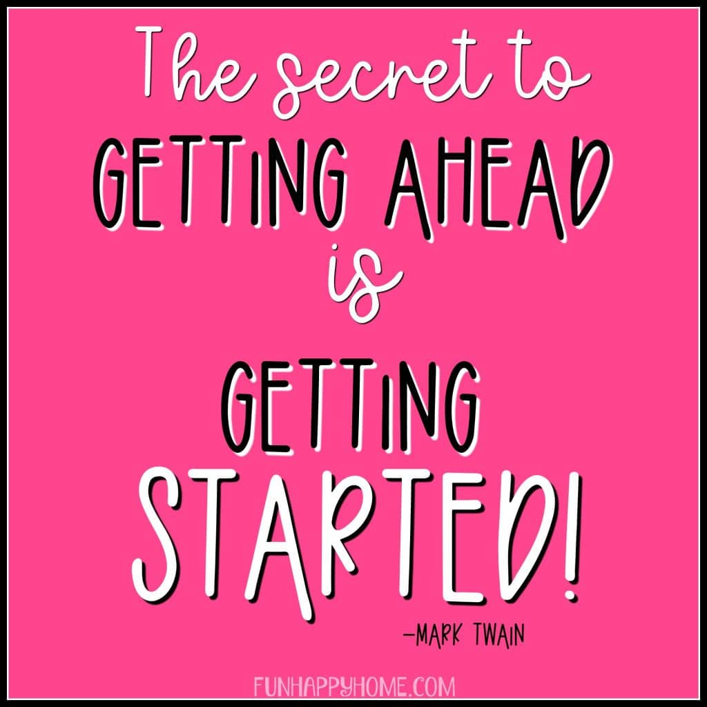 "Mark Twain quote ""The Secret to getting ahead is getting started!"""