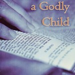 Free Book: Cultivating a Godly Child by John MacArthur