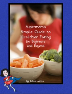 Free eBook: Supermom's Simple Guide to Healthier Eating