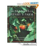 Free Kindle Book: The Seasons on Henry's Farm: A Year of Food and Life on a Sustainable Farm