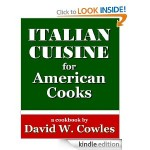 Free Kindle Cookbook: Italian Cuisine for American Cooks by David Cowles