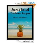 Free Kindle Book: Stress Relief Foods and Recipes