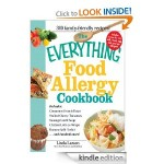 Free Kindle Book: The Everything Food Allergy Cookbook: Prepare easy-to-make meals–without nuts, milk, wheat, eggs, fish or soy