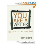 Free Kindle Book: You Are a Writer (So Start Acting Like One) by Jeff Goins