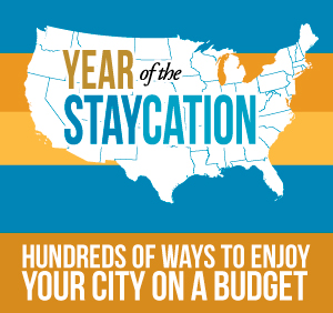 Staycation Ideas for Cities Across The US
