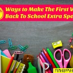 10 Ways to Make The First Week Back to School Extra Special