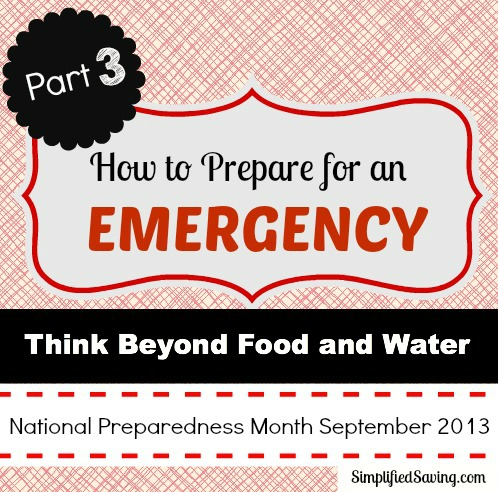 Think Beyond Food And Water When Planning Your Emergency Kit
