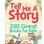 Free Kindle Book: Tell Me A Story: 250 Great Books for Kids by Grace Sandford