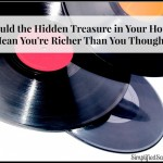 Could the Hidden Treasures in Your House Mean You Are Richer Than You Thought?