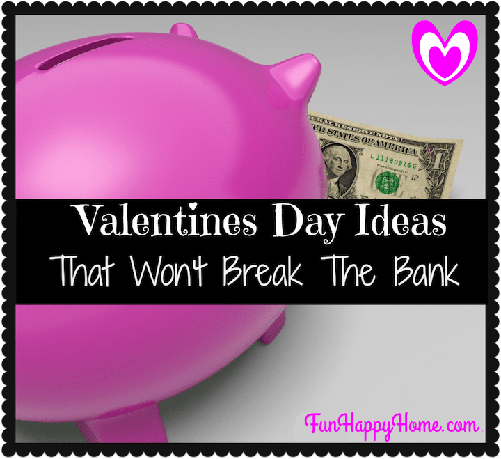 Cheap Valentine's Day Ideas from FunHappyHome.com
