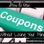 Couponing: Tips for Saving Money and Your Sanity