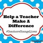 Teachers Change Lives: Help a Teacher Make Even More of a Difference!