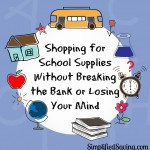 Shopping for School Supplies without Breaking the Bank {Or Losing Your Mind}