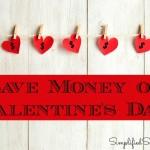 Save Money on Valentine's Day