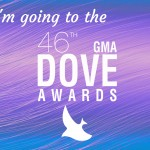 I'm Going to the 2015 Dove Awards