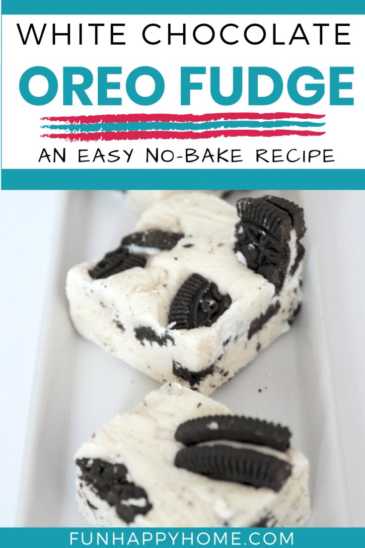 White Chocolate Oreo Fudge: An Easy Cookies And Cream Fudge Recipe