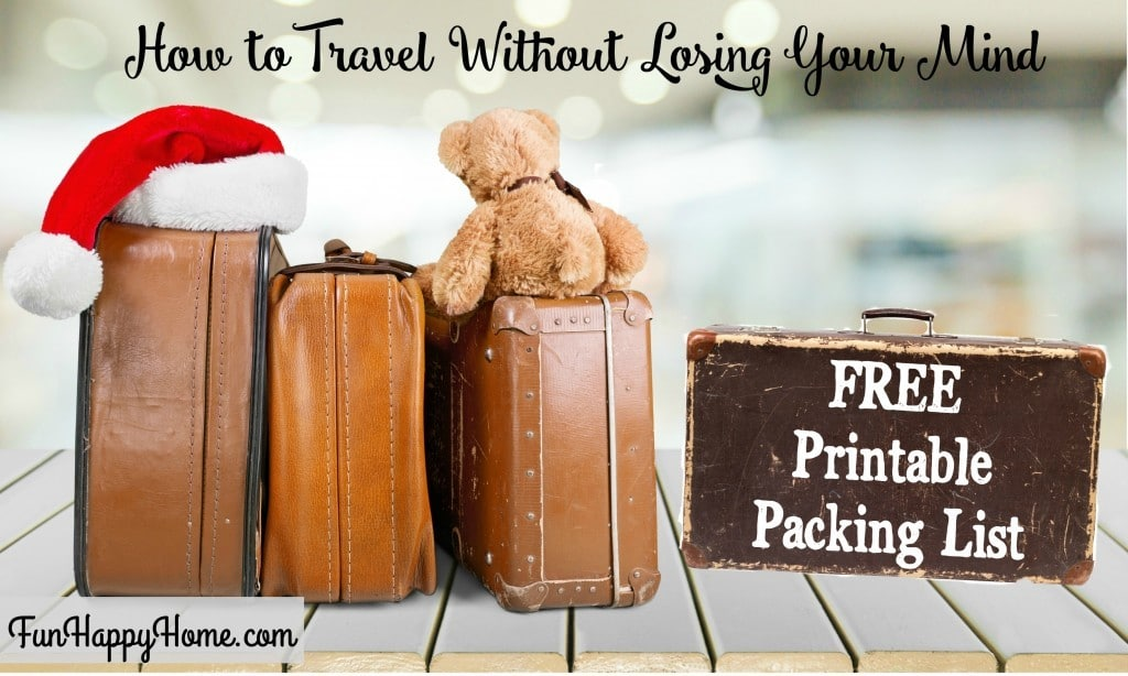 Travel Without Losing Your Mind {Free Packing Printable}
