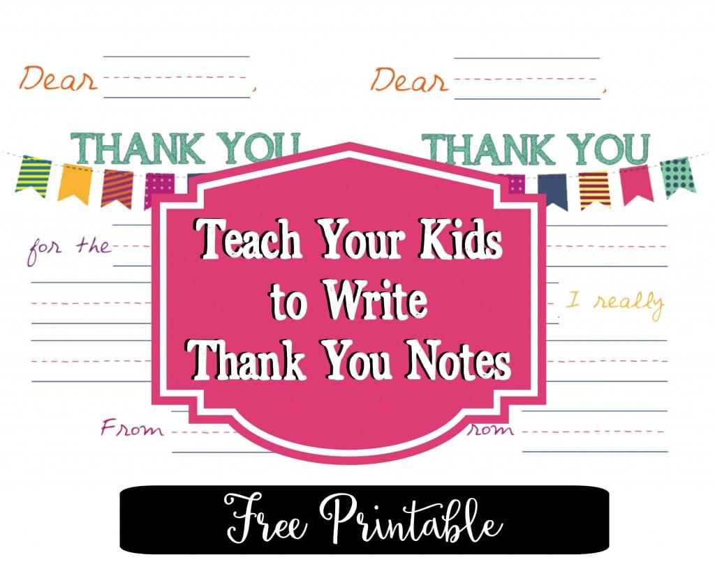 Teach Your Kids To Write Thank You Notes