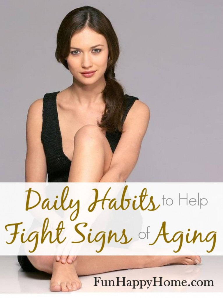 Daily Habits to Help Fight Signs of Aging