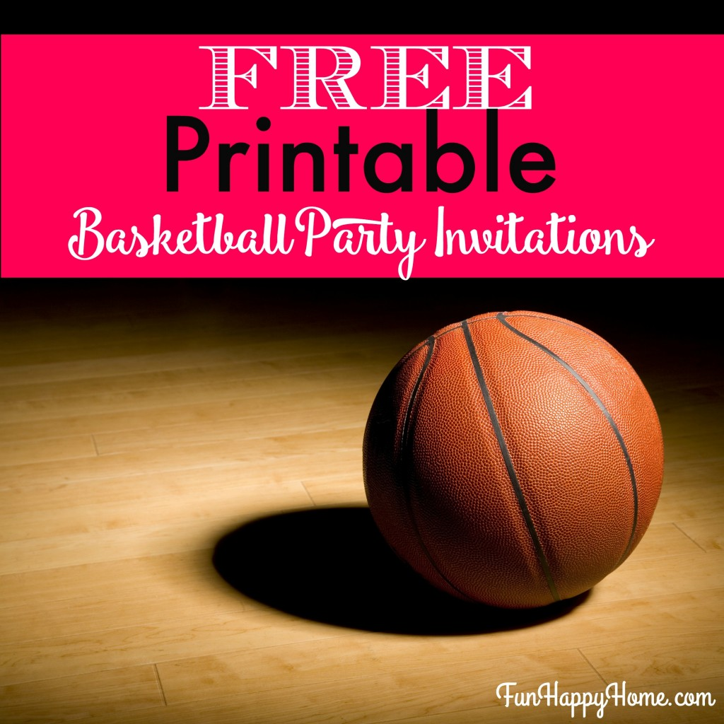 Free Printable Basketball Party Invitations from FunHappyHome.com