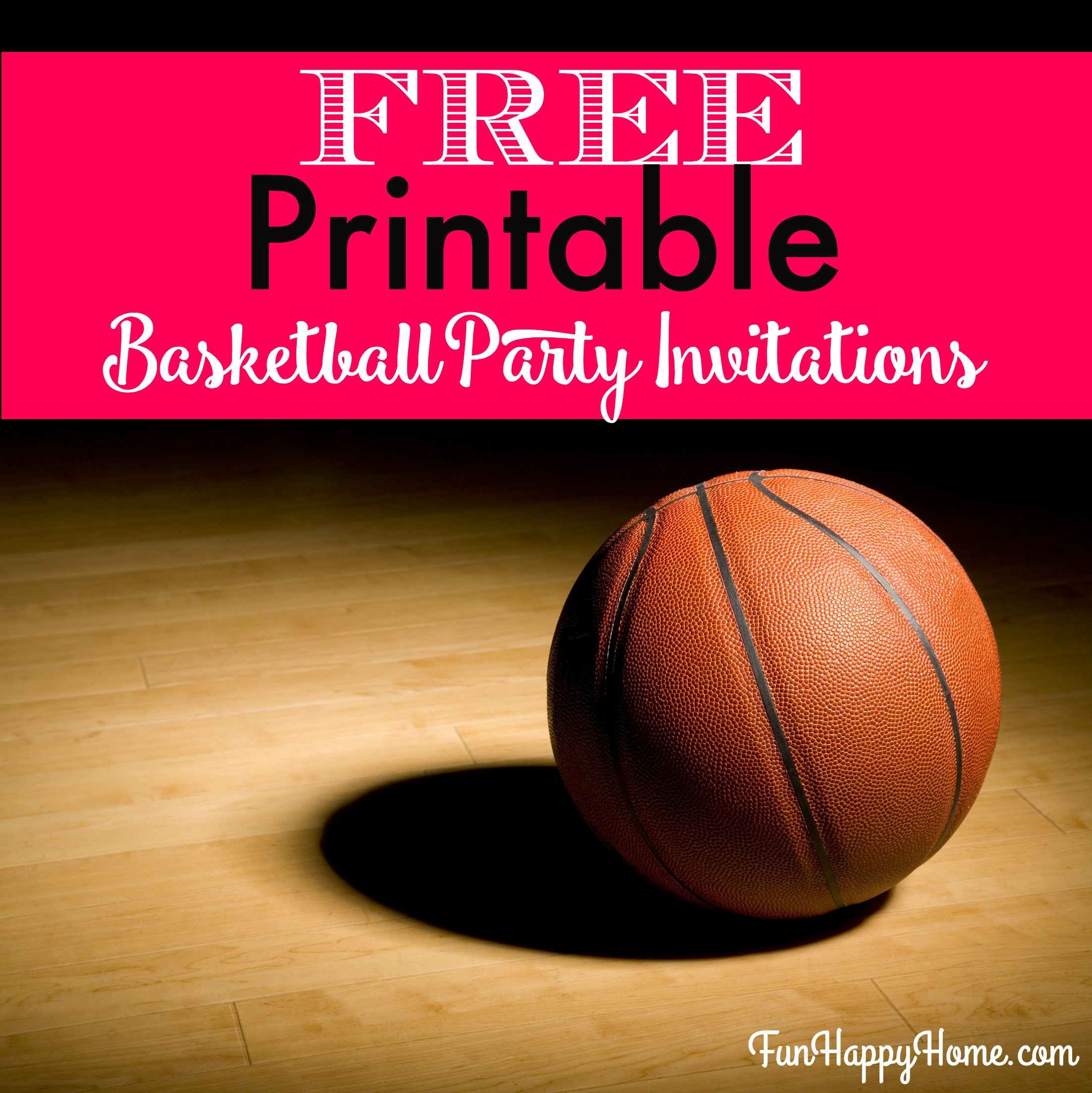 FREE Printable Basketball Themed Party Invitations Fun Happy Home – Basketball Birthday Invitations