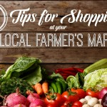 9 Farmer's Market Shopping Tips That Will Help You Save Big and Get The Best Produce