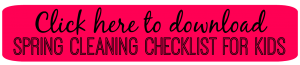 Download Your FREE Printable Spring Cleaning Checklist for Kids from FunHappyHome.com