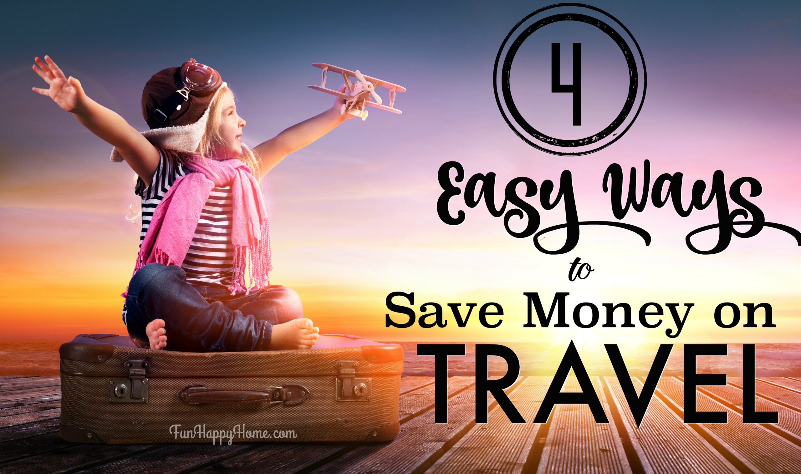 4 easy ways to save money when you travel fun happy home for Fastest way to save for a house