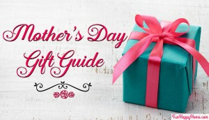Mother's Day Gift Guide from FunHappyHome.com