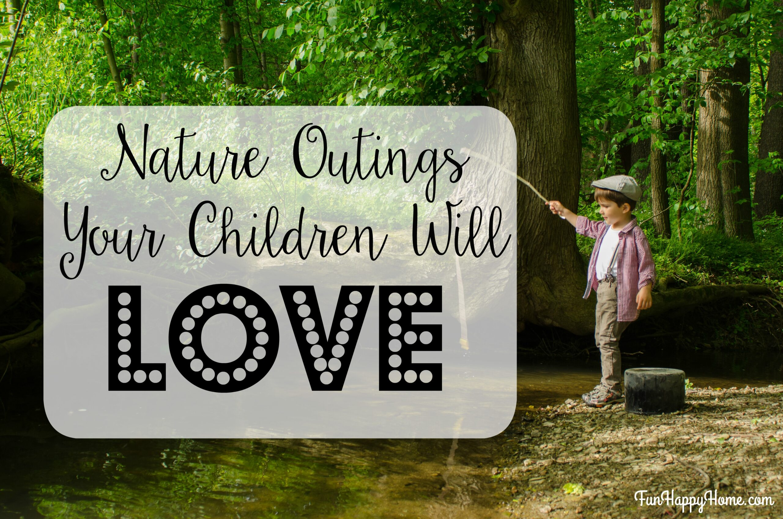 Fun Activities For Kids That Will Foster A Love Of Nature