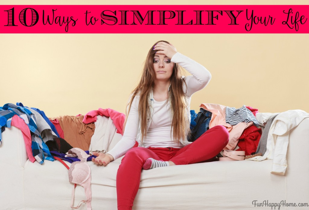 10 Ways to Simplify Your Life