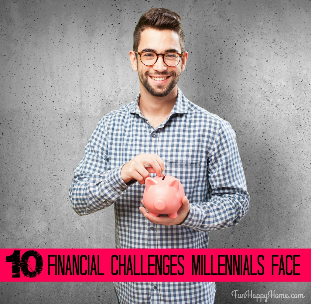 10 Financial Challenges Millennials Face  FunHappyHome.com