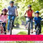 10 Summer Activities to Enjoy With Your Children