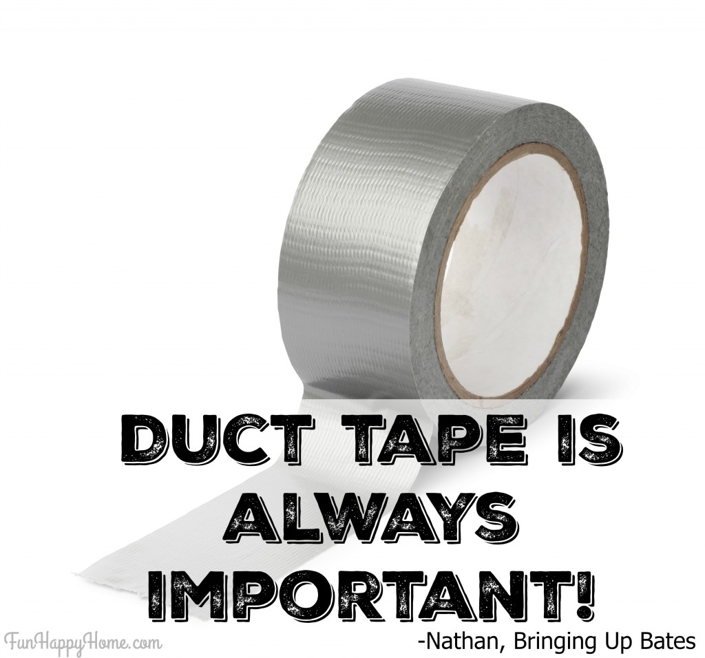 Duct Tape is always important!