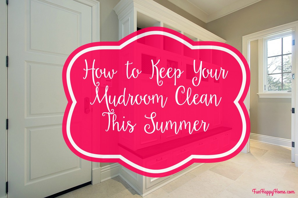 How to Keep Your Mudroom Clean This Summer FunHappyHome.com