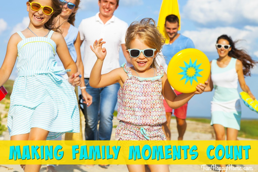 Making Family Moments Count FunHappyHome.com