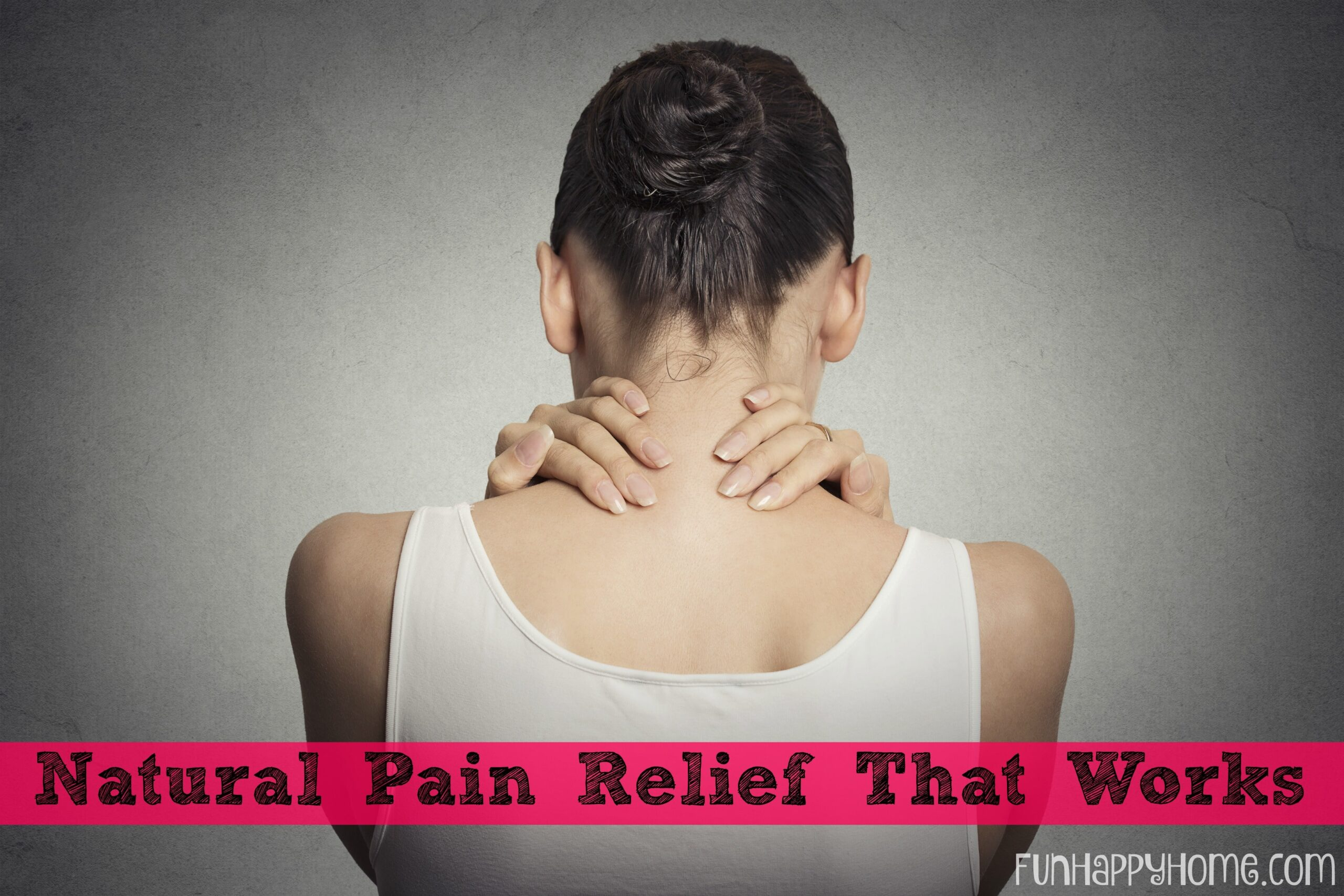 Natural Pain Relief That WORKS!