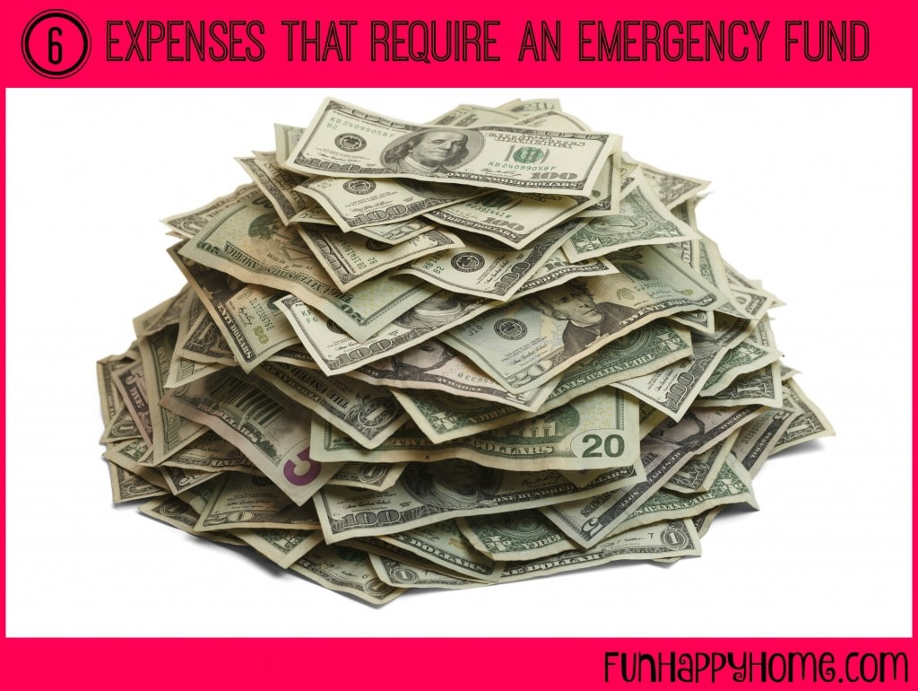 6 Expenses That Require An Emergency Fund from FunHappyHome.com
