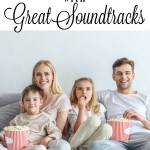 Family Movies with Great Soundtracks & The Best Sound Equipment to Enjoy Them