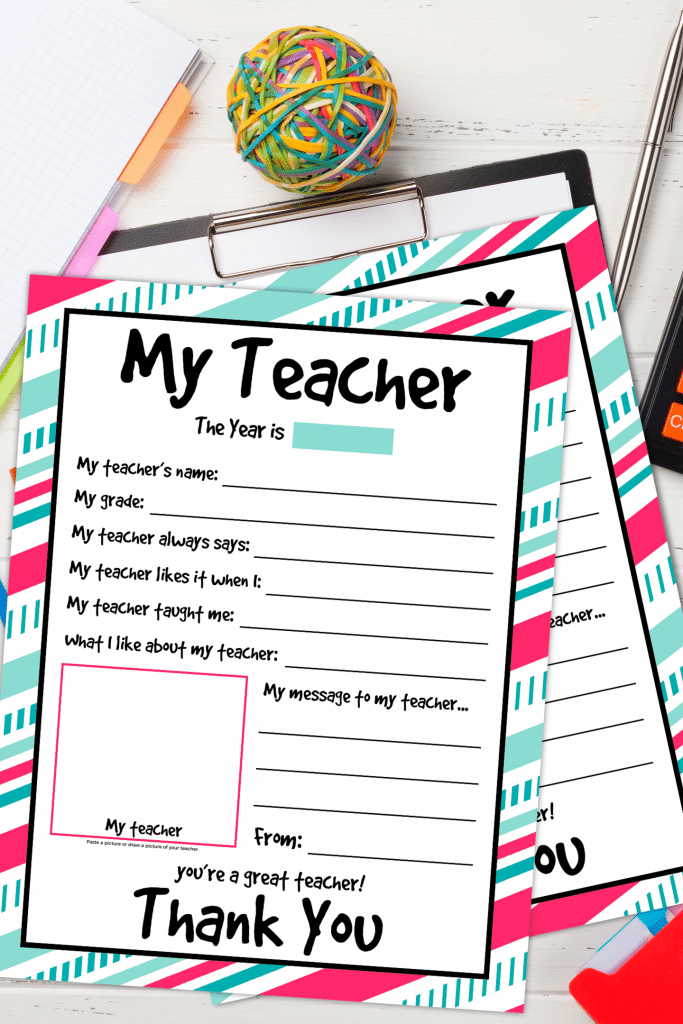 Teacher Appreciation Printable that asks questions your child can fill out. This makes a great teacher' appreciation gift.