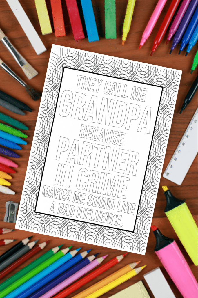 They Call Me Grandpa Because Partner In Crime Makes Me Sound LIke A Bad Influence Coloring page part of the Father's Day Coloring Pages collection from FunHappyHome.com